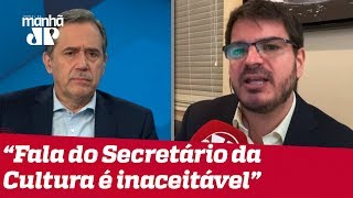 Villa e Constantino criticam postura de secretário da Cultura: 'Inaceitável'