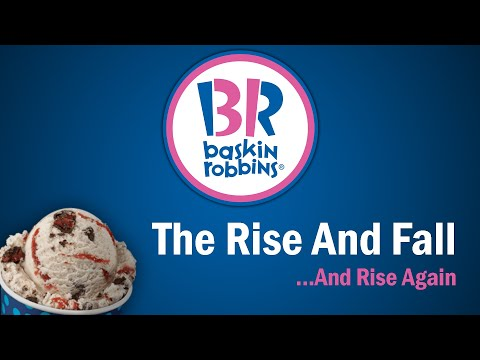 Baskin Robbins - The Rise And Fall...And Rise Again