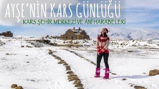 Kars Vlog I Ayşe  Kars'ı Geziyor