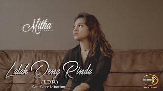 LALAH DENG RINDU ( LDR )  BY MITHA TALAHATU - FULL HD