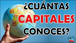 "¿Cuántas ""CAPITALES CONOCES""? Test/Trivial"