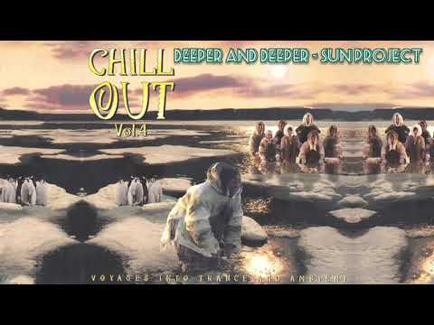SUN Project - Deeper and Deeper - Chill Out Vol 4