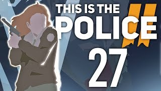JESTEM NIESAMOWITY | This is the Police 2 [#27]