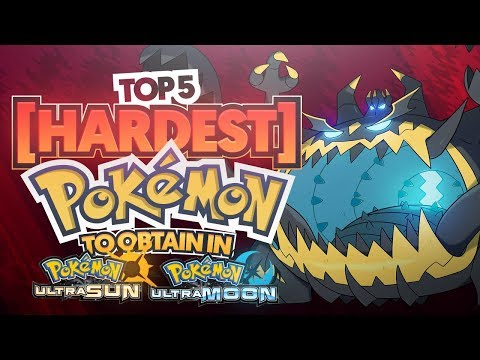 Top 5 Hardest Pokemon To Obtain in Pokemon Ultra Sun and Ultra Moon