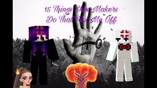 ~Pg3d 15 Things Skin Makers Do That Piss Me Off xD (No Offense, It's Just My Opinion)~