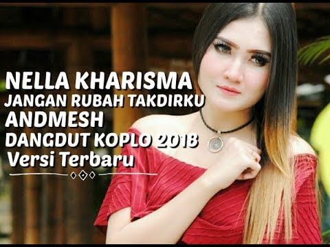 Andmesh - Jangan Rubah Takdirku Cover By Nela Kharisma ( Versi Dangdut Koplo 2018 )