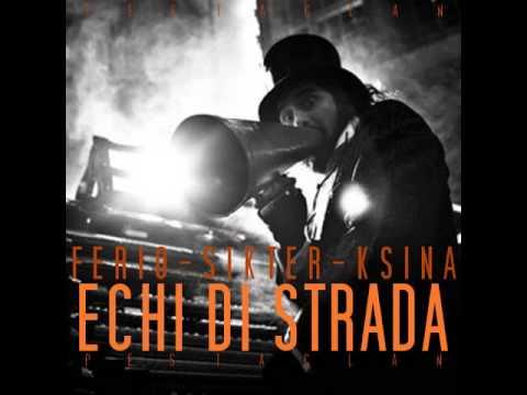 FERIO AKA MR CASH FEAT. SIKTER / KSINA - ECHI DI STRADA