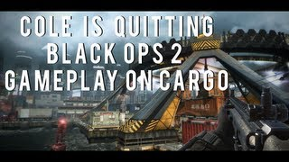 Black Ops 2: Cole Is Quitting Youtube:( (Scar-H gameplay on Cargo)