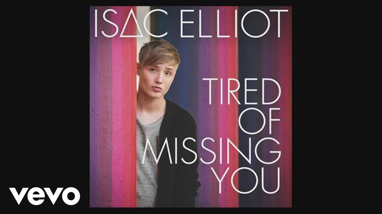 isac-elliot-tired-of-missing-you-pseudo-video-isacelliotvevo