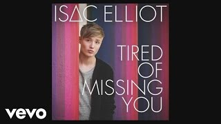 Isac Elliot - Tired of Missing You (Pseudo Video)