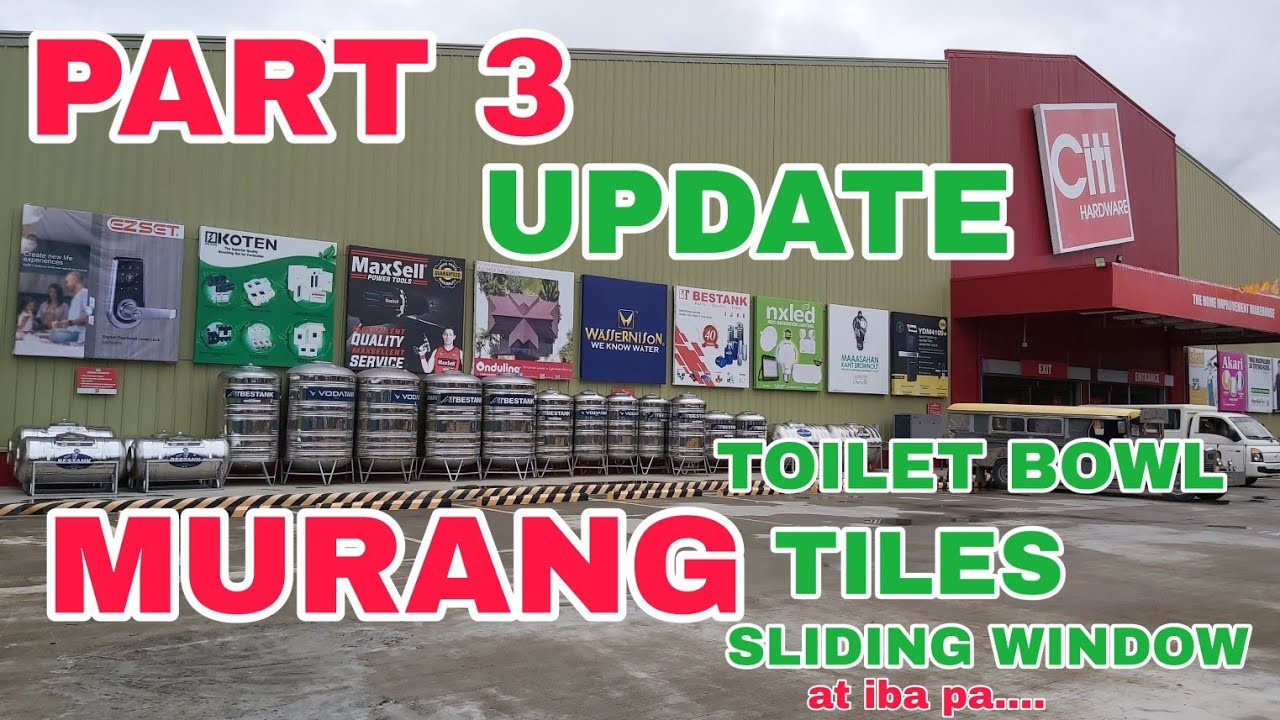 MURANG TILES, TOILET BOWL, HANGING CABINET, AT MARAMI PANG IBA PART 3 UPDATE