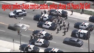 agency police chase contra costra, police chase 15 Years Old Girl