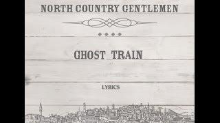 Ghost Train (lyrics) - North Country Gentlemen