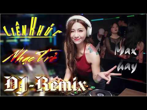 NHẠC SỐNG DJ REMIX MỚI NHẤT 2018
