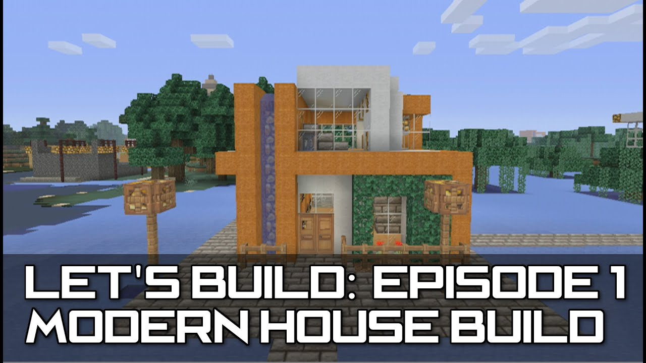Let 39 s build minecraft xbox 360 ps3 how to make a for Modern house xbox minecraft