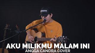 Download Mp3 Aku Milikmu Malam Ini - Angga Candra Cover