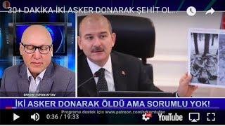 30+DAKİKA-İKİ ASKER DONARAK ÖLDÜ, ERDOĞAN YİNE FITRATA BAĞLADI