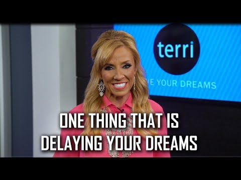 One Thing That Is Delaying Your Dreams