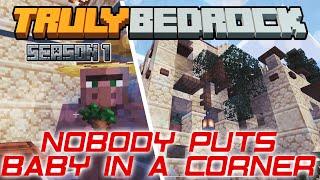 Truly Bedrock | NOBODY PUTS BABY IN A CORNER | Minecraft Bedrock Edition [Season 1]