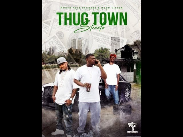 Thug Town Streets-The Movie