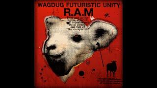 Wagdug Futuristic Unity - R.A.M [Full Album] [HD 720p]