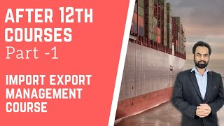 After 12th Courses part -1 // Import Export management Course //scope,career,jobs ,business