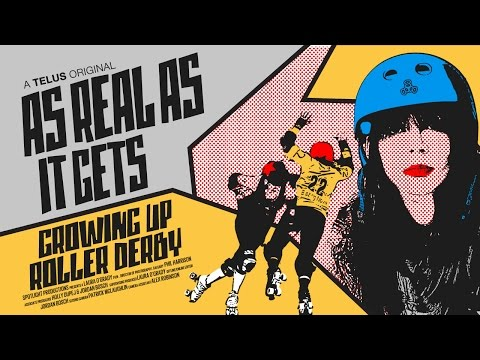As Real As It Gets: Growing Up Roller Derby