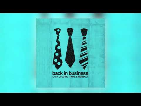 EP: Lack of Afro (feat. Wax & Herbal T) - Back in Busines...
