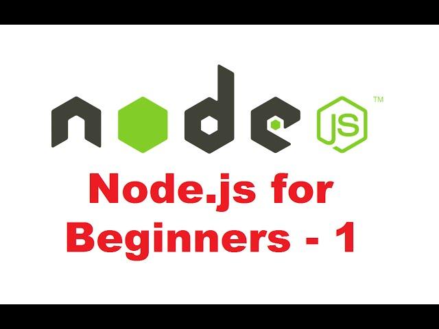 Node.js Tutorial for Beginners 1 - Node.js Introduction