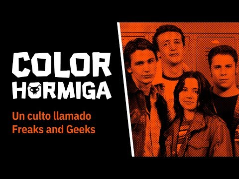 COLOR HORMIGA #4: Un culto llamado Freaks and Geeks