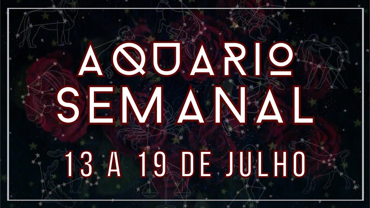 Aquário Semanal - 13 a 19 de Julho 2020