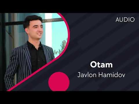 Javlon Hamidov - Otam | Жавлон Хамидов - Отам (AUDIO)