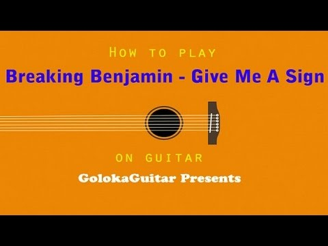 How to play: Breaking Benjamin - Give Me A Sign. Guitar Cover and ...