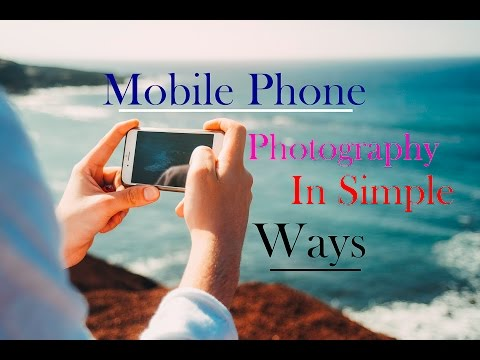 Mobile Phone Photography - Hindi Tutorial