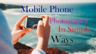 Mobile Phone Photography - Hindi Tutorial