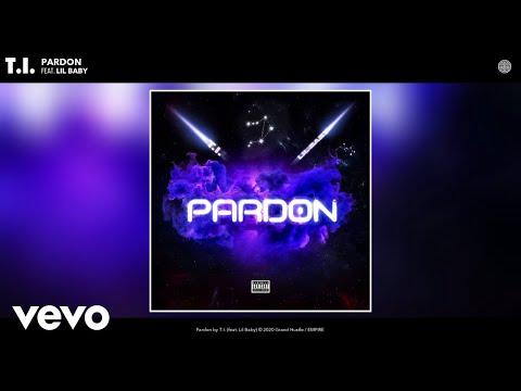 T.I. - Pardon (Audio) ft. Lil Baby