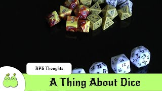 A Thing About Dice