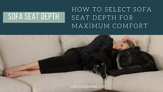 Best Sofa Seat Depth – Get Your Most Comfortable Sofa - The Stated Home American Made Furniture