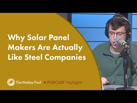 Why Solar Panel Makers Are Actually Like Steel Companies