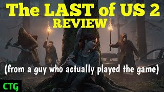 The LAST of US 2 - REVIEW (from Someone Who Actually FINISHED the Game)
