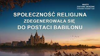 """Film ewangelia """"Miasto zostanie zburzone"""" Klip filmowy (1) – Społeczność religijna zdegenerowała się do postaci Babilonu"""