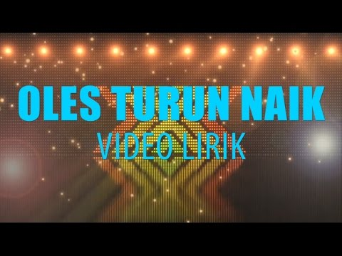 Oles Turun Naik (Unofficial Lyric Video)
