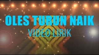 Oles Turun Naik (Unofficial Lyric Video)