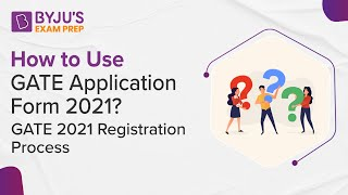 How to Fill GATE Application Form 2021? | GATE 2021 Registration Process | Gradeup