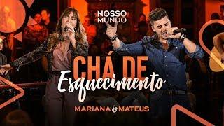 Baixar Mariana e Mateus - Chá de Esquecimento - DVD Nosso Mundo - IG: marianaemateus