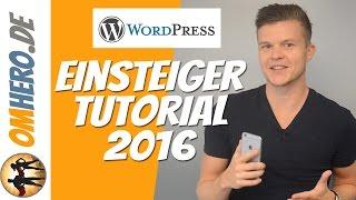(01) Wordpress Tutorial 2016 für Anfänger [Deutsch/German] - Website / Blog erstellen kostenlos