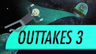Outtakes #3: Crash Course Astronomy