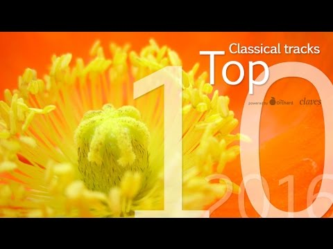 Top 10 Classical Tracks 2016 - Powered by TheOrchard & Claves records