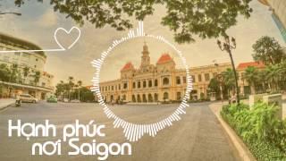 Hạnh Phúc Nơi Sài Gòn - DSN ft CAM