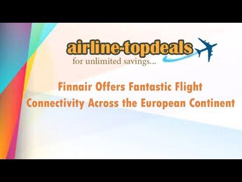 Finnair Offers Fantastic  Flight Connectivity Across the European Continent   cheap flights